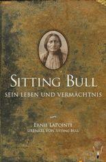 Sitting Bull, sein Leben und Vermächtnis
