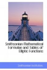 Smithsonian Mathematical Formulae and Tables of Elliptic Functions