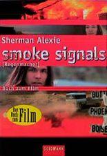 Smoke Signals. Regenmacher.