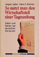 So nutzt man den Wirtschaftsteil einer Tageszeitung. Daten und Fakten der deutschen Wirtschaft