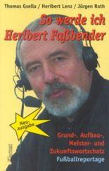 So werde ich Heribert Fassbender