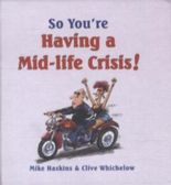 So You're Having a Mid-life Crisis!