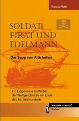 Soldat, Pirat und Edelmann