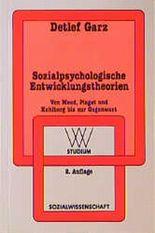 Sozialpsychologische Entwicklungstheorien: Von Mead, Piaget und Kohlberg bis zur Gegenwart (wv studium)