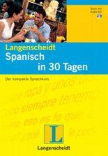 Spanisch in 30 Tagen. Buch und CD. . Der kompakte Sprachkurs. (Basics). (Lernmaterialien)