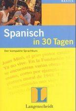 Spanisch in 30 Tagen. Der kompakte Sprachkurs. (Lernmaterialien)
