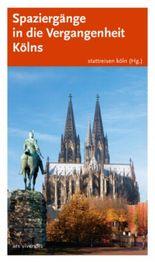 Spaziergänge in die Vergangenheit Kölns