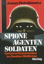 Spione, Agenten, Soldaten: Geheime Kommandos im Zweiten Weltkrieg