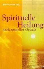 Spirituelle Heilung nach sexueller Gewalt