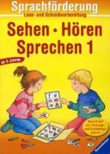 Sprachförderung: Sehen - Hören - Sprechen. Bd.1