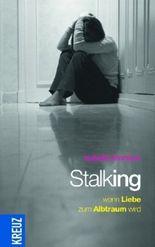Stalking - Wenn Liebe zum Albtraum wird