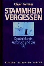 Stammheim vergessen. Deutschlands Aufbruch und die RAF