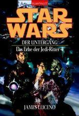 Star Wars: Das Erbe der Jedi-Ritter - Der Untergang