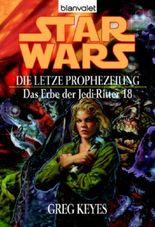 Star Wars: Das Erbe der Jedi-Ritter - Die letzte Prophezeiung