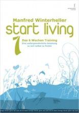 start living! das 6 wochen training