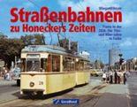 Strassenbahnen zu Honeckers Zeiten