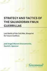 Strategy and Tactics of the Salvadoran FMLN Guerrillas