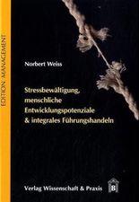 Stressbewältigung, menschliche Entwicklungspotenziale & integrales Führungshandeln