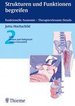 Strukturen und Funktionen begreifen. Funktionelle Anatomie - Therapierelevante Details