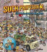 Such Professor M. Eine Reise durch die Welt