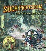Such Professor M. Eine Reise durch die Zeit