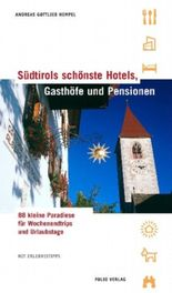 Südtirols schönste Hotels, Gasthöfe und Pensionen