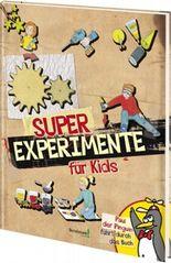 Super Experimente für Kids