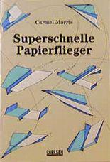 Superschnelle Papierflieger