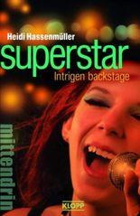 Superstar - Intrigen backstage