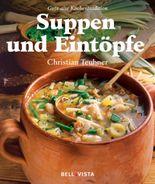 Suppen u. Eintöpfe. Gute alte Küchentradition
