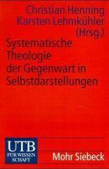 Systematische Theologie der Gegenwart in Selbstdarstellungen