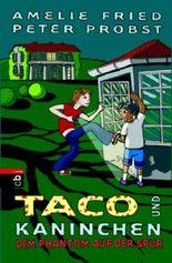 Taco und Kaninchen - Dem Phantom auf der Spur