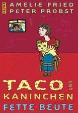 Taco und Kaninchen - Fette Beute