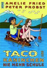 Taco und Kaninchen - Nie mehr Schule