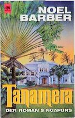 Tanamera. Der Roman Singapurs.