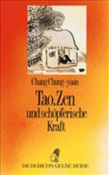 Tao, Zen und schöpferische Kraft