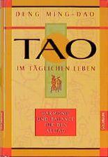 Tao im täglichen Leben. Harmonie und Balance für den Alltag