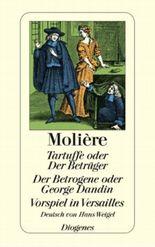 Tartuffe oder Der Betrüger. Der Betrogene oder George Dandin. Vorspiel in Versailles