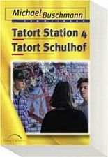 Tatort Station 4 /Tatort Schulhof. Sammelband