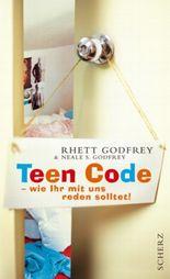 Teen Code - wie Ihr mit uns reden solltet!