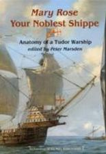 "The ""Mary Rose"": Your Noblest Shippe"