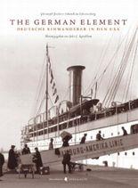 The German Element - Deutsche Einwanderer in den USA