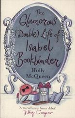 The Glamorous (double) Life of Isabel Bookbinder
