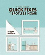 THE LITTLE BOOK OF QUICK FIXES FOR A SPOTLESS HOME