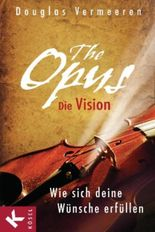 The Opus - die Vision