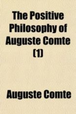 The Positive Philosophy of Auguste Comte Volume 1