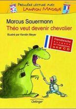 Theo veut devenir chevalier, m. Audio-CD. Till will Ritter werden, französische Ausgabe m. Audio-CD
