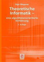 Theoretische Informatik - eine algorithmenorientierte Einführung (Leitfäden u. Monographien der Informatik)