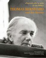 Thomas Bernhard und das Theater