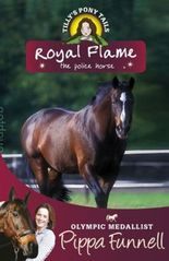 Tilly's Pony Tails, Royal Flame the Police Horse